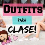 Outfits cómodos y prácticos para ir a clases!
